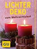 Lichter-Deko zum Weihnachtsfest: So leuchtet Weihnachten. Stimmungsvoll mit Kerzen basteln und...