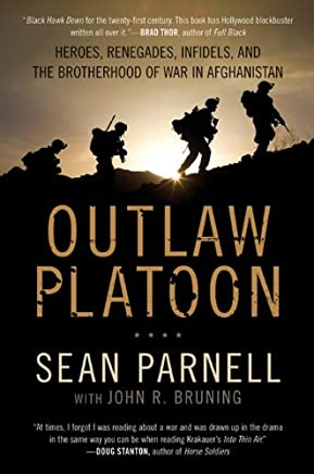 Outlaw Platoon: Heroes, Renegades, Infidels, and the Brotherhood of War in Afghanistan (English Edition)