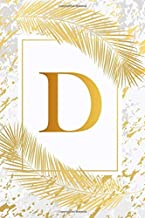D: Trendy Ivory White & Gold Marble Initial Monogram Letter D and Feathers, Personalized 150 Blank Lined Journal & Dairy to Notes and Write in for ... & School Monogrammed Paperback Journal)
