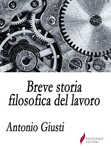 Breve storia filosofica del lavoro (Italian Edition)