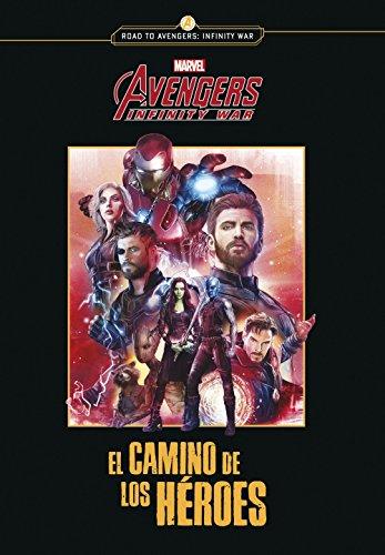 Avengers Infinity war. El camino de los héroes: Narrativa (Marvel. Los Vengadores)