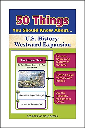 50 Things You Should Know About U S History Westward Expansion Flash Cards