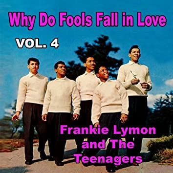 Why Do Fools Fall in Love, Vol. 4