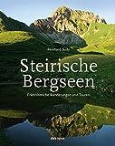 Steirische Bergseen: Erlebnisreiche Wanderungen und Touren