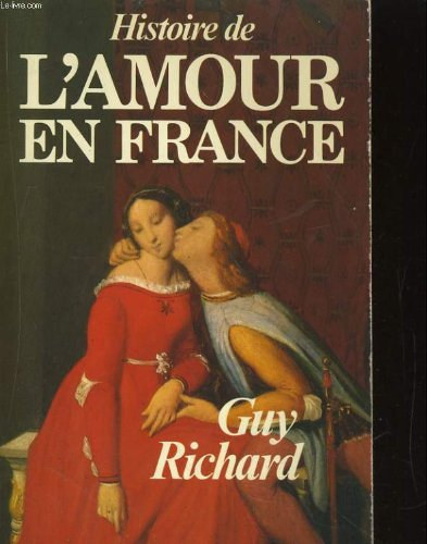 Histoire de l'amour en france. du moyen age a la belle epoque
