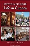 Expats in Ecuador: Life In Cuenca