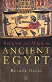 Religion and Magic in Ancient Egypt by David Rosalie (2003-11-25) Paperback