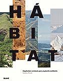 Hábitat: Arquitectura vernácula para un planeta cambiante