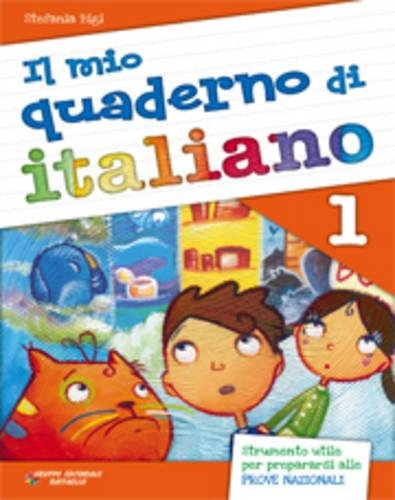 Il mio quaderno di italiano. Per la Scuola elementare (Vol. 1): Quaderno 1 con