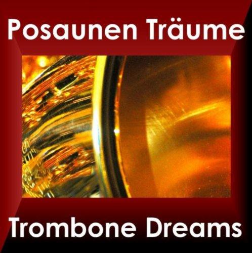 Posaunen Träume - Trombone Dreams