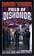 FIELD OF DISHONOR by DAVID WEBER (Sep 3 2002)