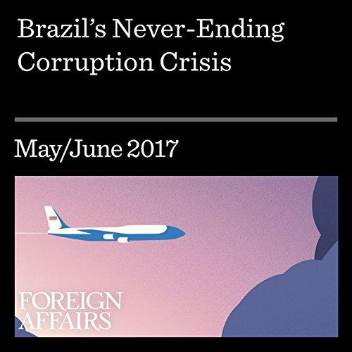 Brazil's Never-Ending Corruption Crisis audiobook cover art
