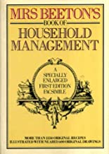 Mrs. Beeton's Book of Household Management: A Specially Enlarged First Edition Facsimile/07542