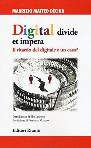 Digital divide et impera. Il ritardo del digitale è un caso? (Politica & società)