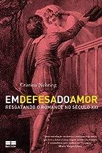 Em Defesa do Amor - Resgatando o Romance no Século XXI de Cristina Nehring pela Best Seller (2012)