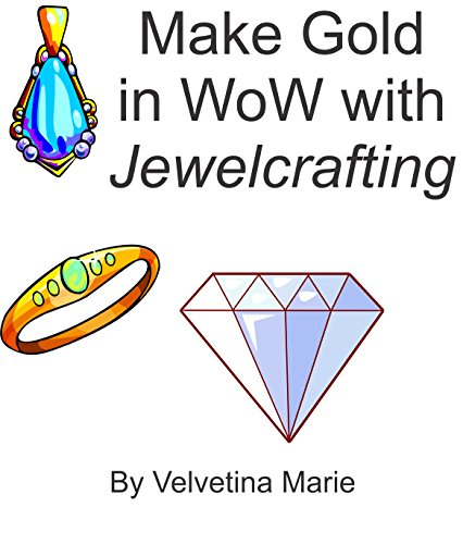 Make Gold in WoW with Jewelcrafting (Make Gold in Pandaria Book 5) (English Edition)