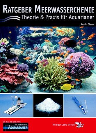 Ratgeber Meerwasserchemie: Theorie und Praxis für Aquarianer
