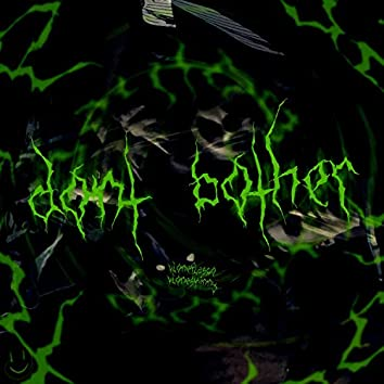 Dont Bother (Prod. By Arkariys)