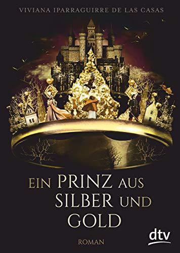 Ein Prinz aus Silber und Gold von [Viviana Iparraguirre De las Casas]