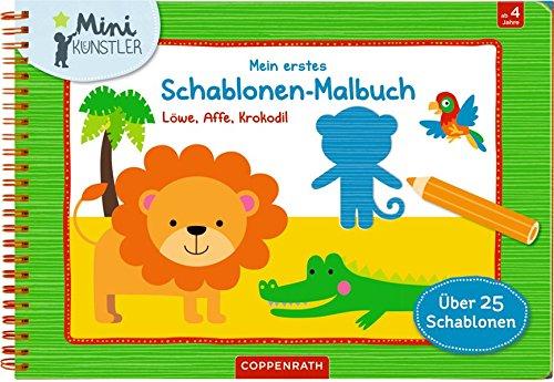 Mein erstes Schablonen-Malbuch: Löwe, Affe, Krokodil (Mini-Künstler)