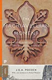 The Machiavellian Moment: Florentine Political Thought and the Atlantic Republican Tradition: 25 (Pr...
