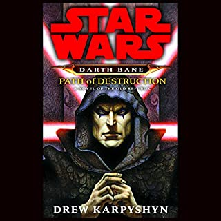 Path of Destruction     Star Wars Legends (Darth Bane)              By:                                                                                                                                 Drew Karpyshyn                               Narrated by:                                                                                                                                 Jonathan Davis                      Length: 12 hrs and 16 mins     9,364 ratings     Overall 4.8