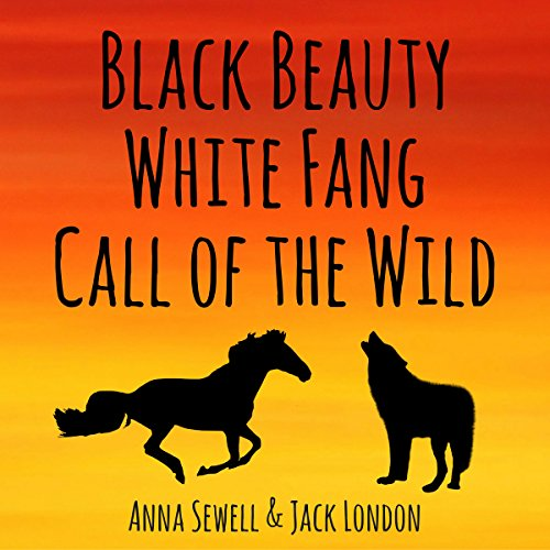 Black Beauty, White Fang, Call of the Wild (Annotated) cover art