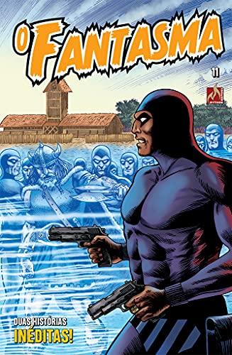 O Fantasma - volume 11: A lenda do Fantasma é maior do que se imagina!