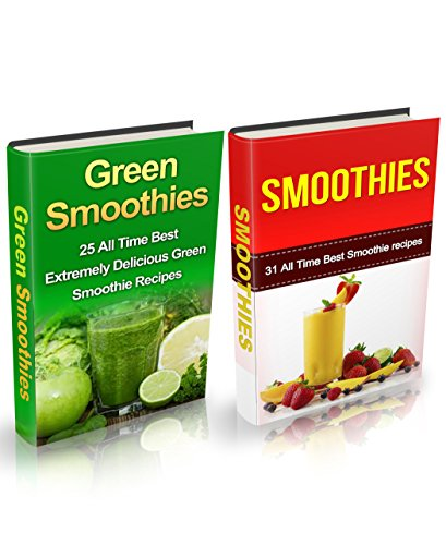 Smoothie & Green Smoothie Box Set: 50 + Quick and Easy All Time Best Smoothie & Green Smoothie Recipes (Smoothies, Smoothie Recipe Book, Smoothies for ... Green Smoothie Diet) (English Edition)