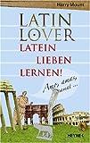 Latin Lover: Latein lieben lernen! - Harry Mount