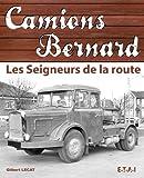 Camions Bernard - Seigneurs de la route
