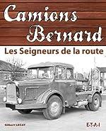 Camions Bernard - Seigneurs de la route de Gilbert Lecat