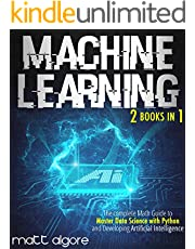 Machine Learning: The complete Guide to Master Data Science with Python and Developing Artificial Intelligence