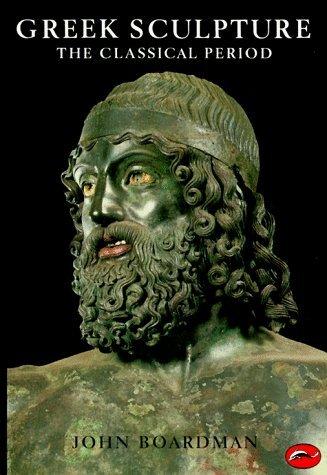 Greek Sculpture: The Classical Period (World of Art) by John Boardman (1987-06-15)