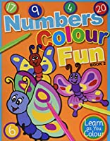 Numbers Colour Fun: Book 2 (Learn as You Colour)