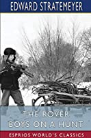 The Rover Boys on a Hunt (Esprios Classics)