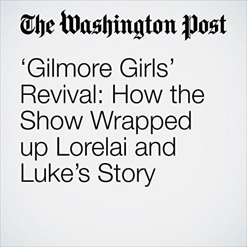 'Gilmore Girls' Revival: How the Show Wrapped up Lorelai and Luke's Story audiobook cover art