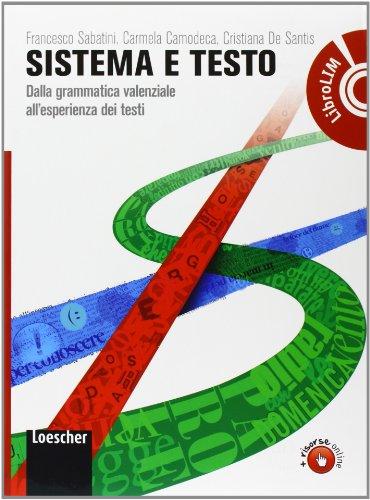 Sistema e testo. Dalla grammatica valenziale all'esperienza dei testi. Con Elementi del sistemaLIM. Per le Scuole superiori. Con espansione online. Con libro