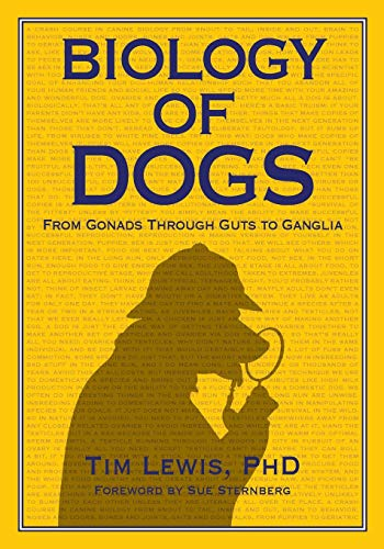 Biology of Dogs: From Gonads Through Guts To Ganglia