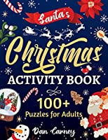 Santa's Christmas Activity Book: 100+ Puzzles for Adults