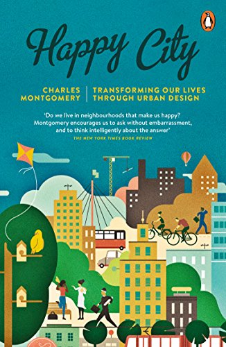 Happy City: Transforming Our Lives Through Urban Design (English Edition)