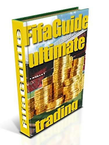 FifaGuide's Ultimate Trading: Trade the very best in FIFA 2015 (English Edition)