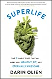 SuperLife: The 5 Simple Fixes That Will Make You...