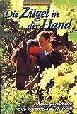 Die Zügel in der Hand: Pferdegeschichten: lustig, spannend, nachdenklich