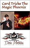 Card Tricks The Magic Phoenix (English Edition)