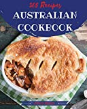 Australian Cookbook 365: Tasting Australian Cuisine Right In Your Little Kitchen! [Book 1]