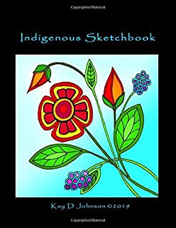 Indigenous Sketchbook: Wild Flowers, large size blank pages for you to design your own First Nations, Native American or Aboriginal artwork.