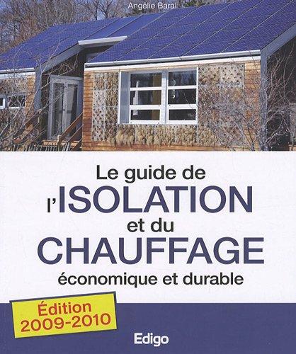 Le guide de l'isolation et du chauffage économique et durable