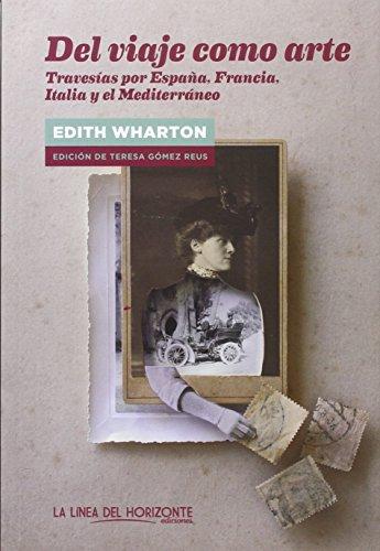 Del Viaje Como Arte: Travesías por España, Italia, Francia y el Mediterráneo (Fuera de sí. Contemporáneos)