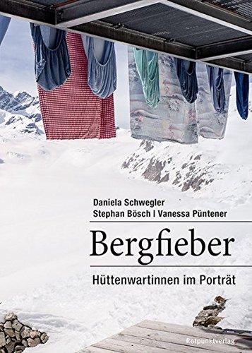 Bergfieber: Hüttenwartinnen im Porträt